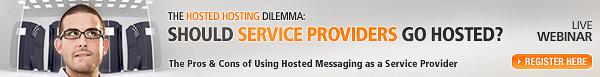 Live Webinar - Hosted Email Hosting: Should Service Providers Go Hosted?