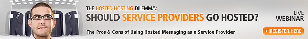 Live Webinar - Hosted Email Hosting: Should Service Providers Go Hosted?